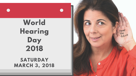 World Hearing Day 2018: raising awareness around the globe